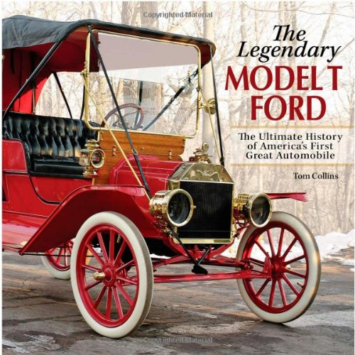 9780896895607: The Legendary Model T Ford: The Ultimate History of America's First Great Automobile