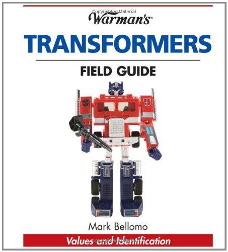 9780896895843: Warman's Transformers Field Guide: Identification and Values (Warman's Field Guide)