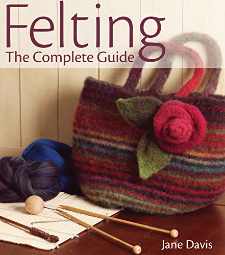 9780896895904: Felting: The Complete Guide