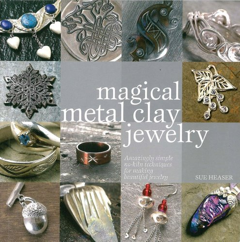 9780896895942: Magical Metal Clay Jewelry: Amazingly Simple No-Kiln Techniques for Making Beautiful Jewelry