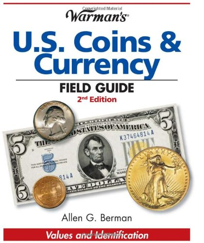 9780896895966: Warman's U.S. Coins & Currency Field Guide: Values and Identification (Warman's Field Guides U.S. Coins & Currency: Values & Identification)