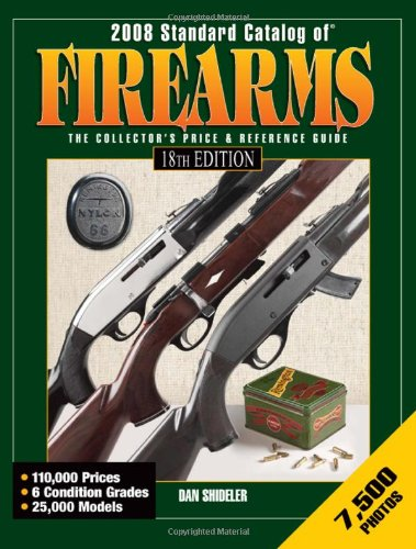 9780896896086: 2008 Standard Catalog of Firearms: The Collector's Price and Reference Guide