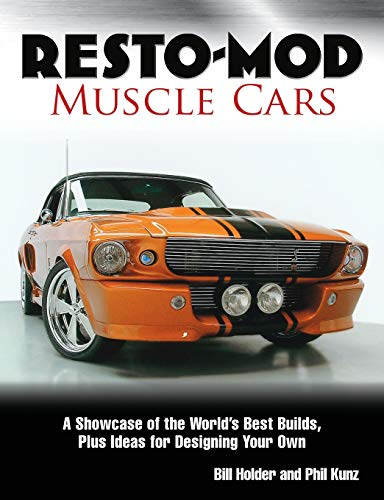 9780896896161: Resto-Mod Muscle Cars: A Showcase Of The World's Best Builds Plus Ideas For Designing Your Own
