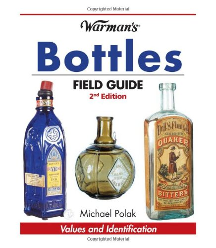 """9780896896208: """"Warman's"""" Bottles Field Guide: Values and Identification (Warman's Field Guides Bottles: Values & Identification)"""