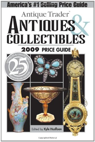 9780896896499: Antique Trader Antiques & Collectibles 2009 Price Guide