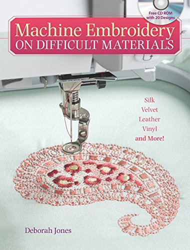 Machine Embroidery On Difficult Materials: Jones
