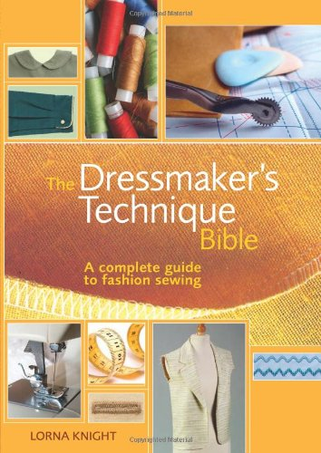 9780896896949: The Dressmaker's Technique Bible: A complete guide to fashion sewing