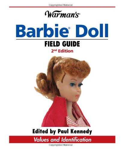 9780896897007: Warman's Barbie Doll Field Guide: Values and Identification (Warman's Field Guide)