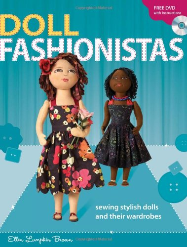 9780896897120: Doll Fashionistas: Beautiful Dolls and Ultra-cool Fashions You Create With Needle and Thread