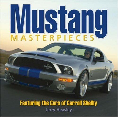 9780896897243: Mustang Masterpieces: Featuring The Cars Of Carroll Shelby