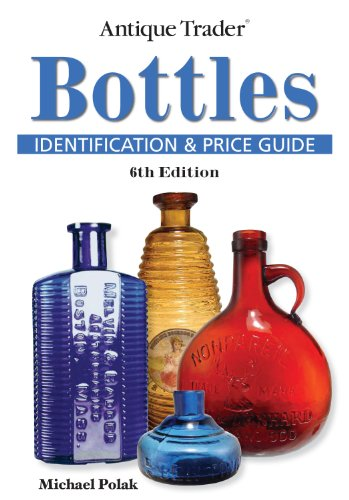 9780896897335: Antique Trader Bottles Identification and Price Guide