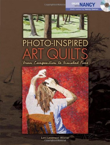 9780896898042: Photo-Inspired Art Quilts: From Composition to Finished Piece