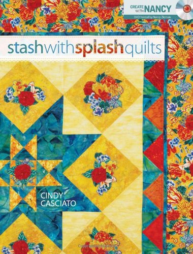 9780896898110: Stash with Splash Quilts (Create With Nancy)