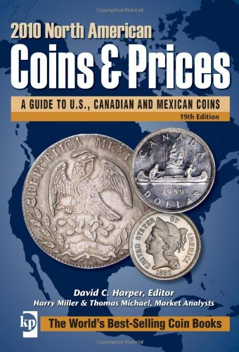 2010 North American Coins & Prices: A Guide to U.S., Canadian and Mexican Coins (North American C...