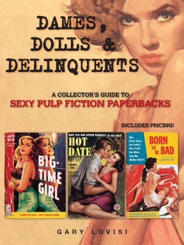 9780896899681: Dames, Dolls & Delinquents: A Collector's Guide to Sexy Pulp Fiction Paperbacks