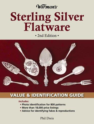 Warman's Sterling Silver Flatware: Value & Identification Guide: Phil Dreis