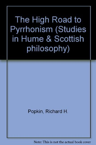 9780896900028: The High Road to Pyrrhonism (Studies in Hume and Scottish Philosophy ; 2)