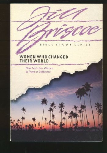 9780896930018: Women Who Changed Their World (Bible Study Series)