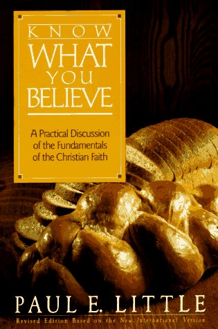 9780896930452: Know What You Believe: A Practical Discussion of the Fundamentals of the Christian Faith