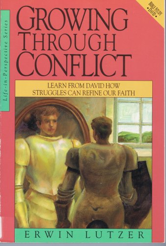 Growing Through Conflict (Life-in-Perspective Series): Lutzer, Erwin W.