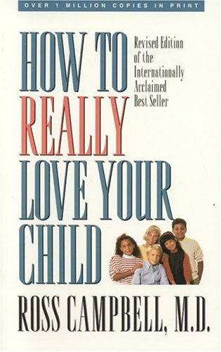 9780896930667: How to Really Love Your Child