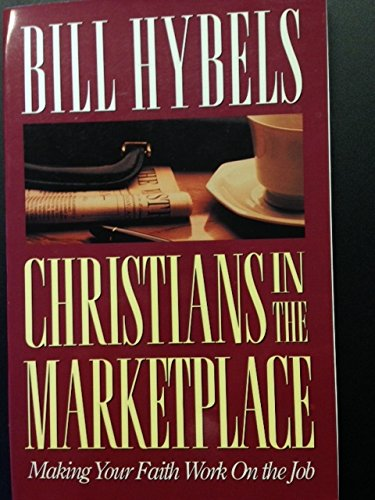 Christians in the Marketplace: Hybels, Bill