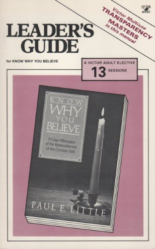 9780896930926: Leader's Guide for Group Study of Know Why You Believe by Paul E. Little