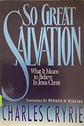 So Great Salvation (0896931277) by Ryrie, Charles Caldwell