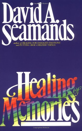 Healing of Memories (0896931692) by David A. Seamands
