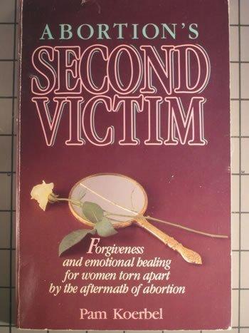9780896931770: Abortions Second Victim