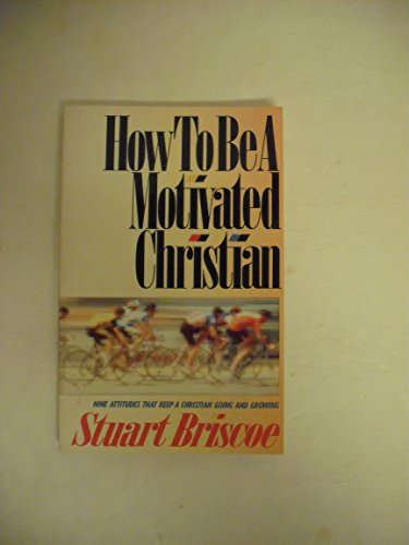 9780896931794: How to Be a Motivated Christian