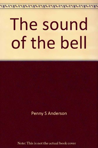 The sound of the bell: Penny S Anderson