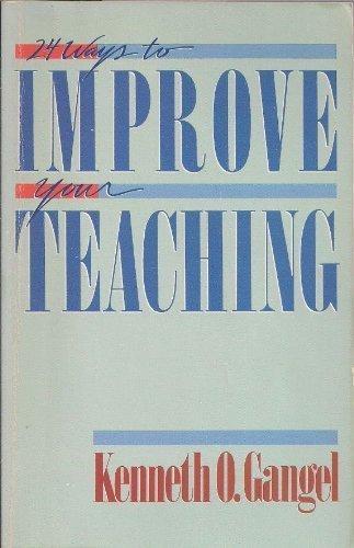Twenty-Four Ways to Improve Your Teaching (9780896932357) by Gangel, Kenneth O.