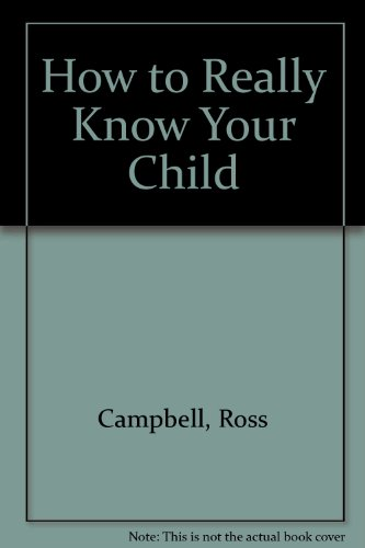 9780896933033: How to Really Know Your Child