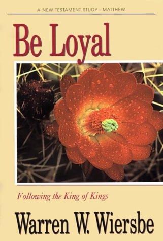 9780896933132: Be Loyal (Matthew): Following the King of Kings