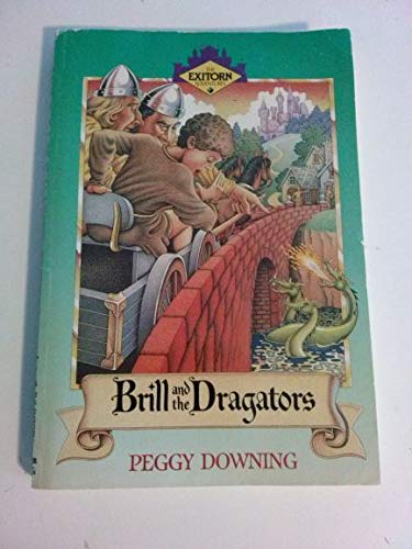 9780896933446: Brill and the Dragators (Exitorn Adventures)