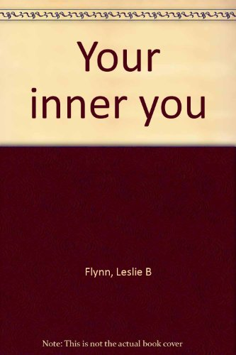 Your inner you (9780896933781) by Leslie B Flynn