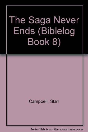 9780896933897: The Saga Never Ends (Biblelog Book 8)