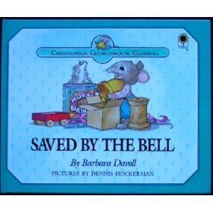 9780896934030: Saved by the Bell: A Gift in Secret Pacifies Anger, Proverbs 21:14 (Christopher Churchmouse Classics)