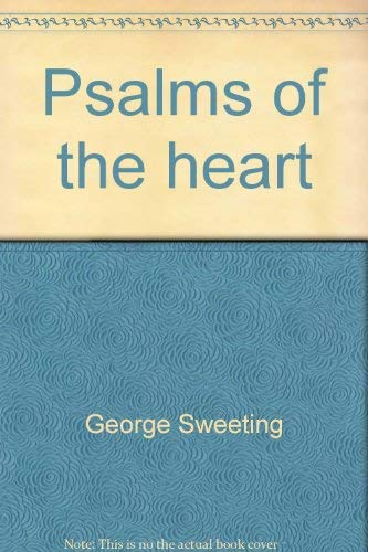 Psalms of the heart: George Sweeting