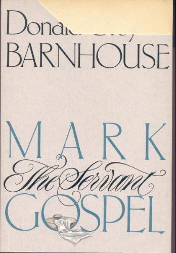 Mark: The Servant Gospel (0896934403) by Donald Grey Barnhouse