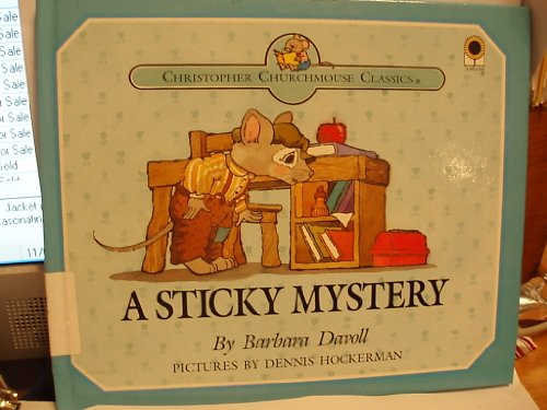 9780896934856: A Sticky Mystery (Christopher Churchmouse Classics)