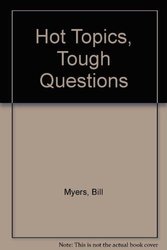 Hot Topics, Tough Questions: Bill Myers