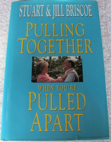 Pulling Together When You're Pulled Apart (0896935469) by Jill Briscoe; Stuart Briscoe