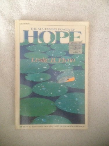 The Sustaining Power of Hope (9780896936003) by Leslie B. Flynn