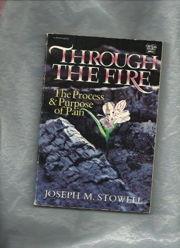Through the Fire (Critical issues series) (0896936015) by Joseph Stowell