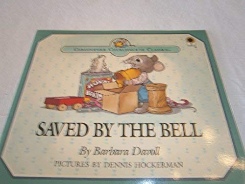 9780896936140: Saved by the Bell (Christopher Churchmouse Classics)