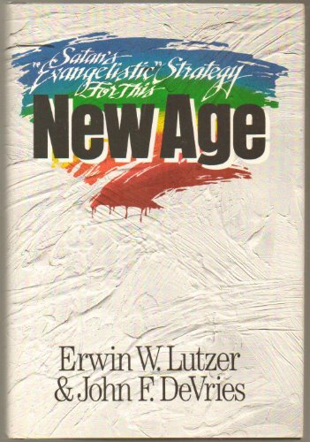 Satans Evangelistic Strategy for This New Age: Lutzer, Erwin W.,