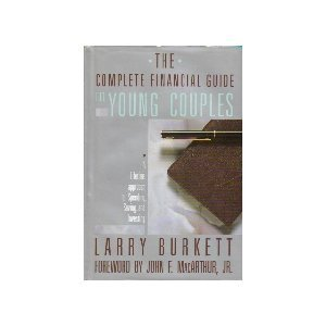 The Complete Financial Guide for Young Couples: Burkett, Larry
