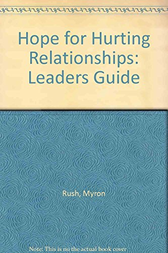 Hope for Hurting Relationships: Leaders Guide (9780896936430) by Myron Rush